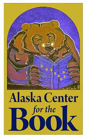 Alaska Center for the the Book